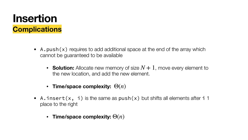 Insertion Complications • A.push(x) requires to...