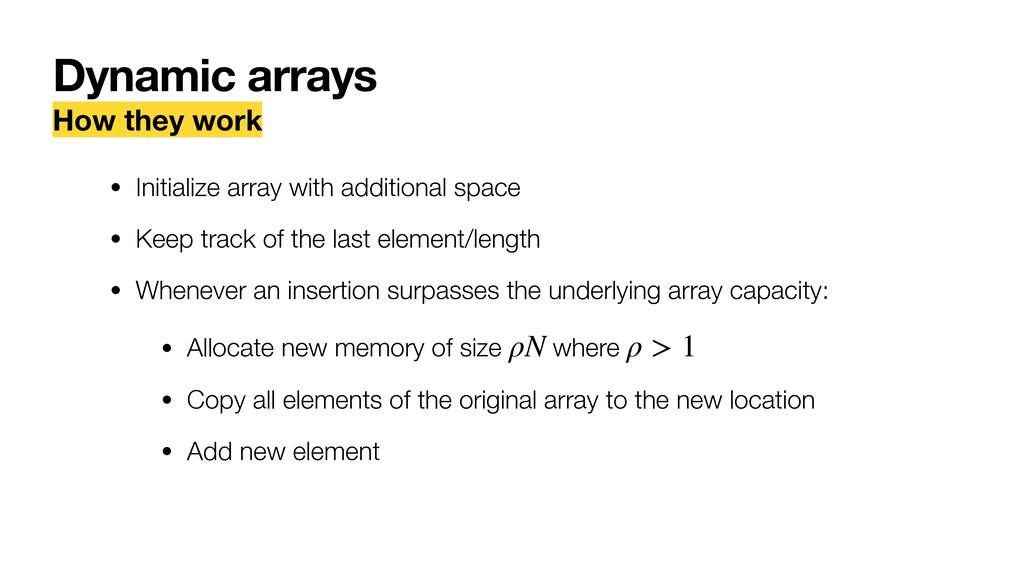 Dynamic arrays How they work • Initialize array...