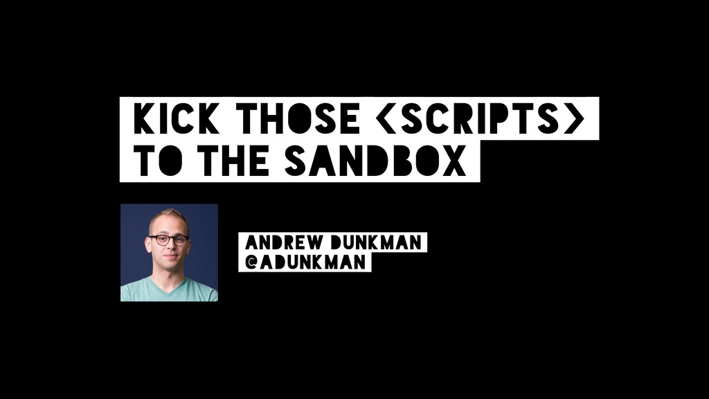 Kick those <scripts> 