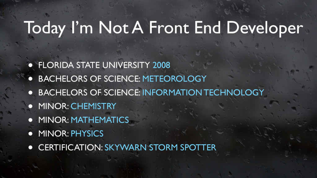 Today I'm Not A Front End Developer • FLORIDA S...
