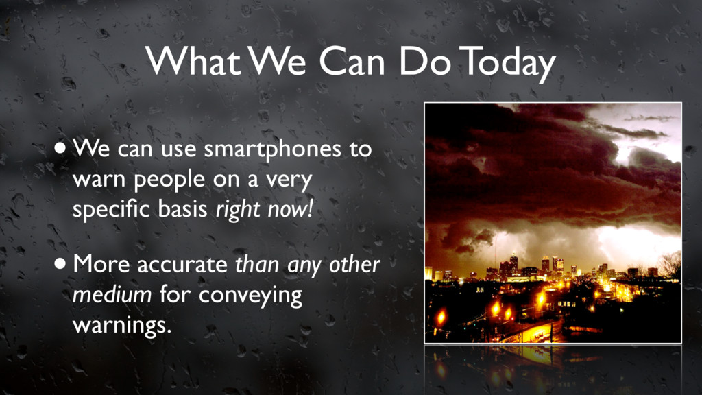 What We Can Do Today •We can use smartphones to...