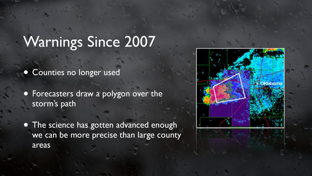 Warnings Since 2007 • Counties no longer used •...