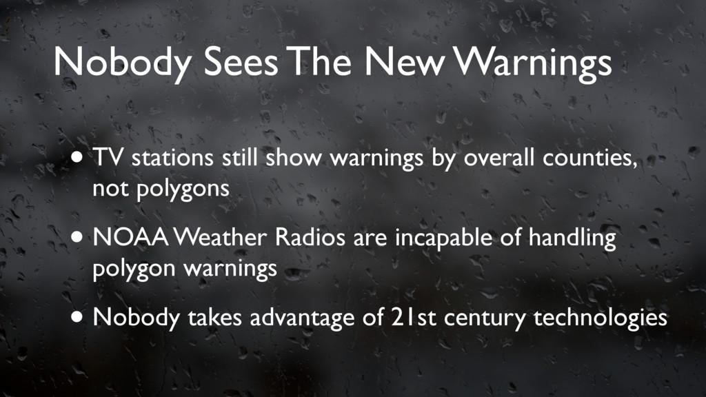 Nobody Sees The New Warnings • TV stations stil...