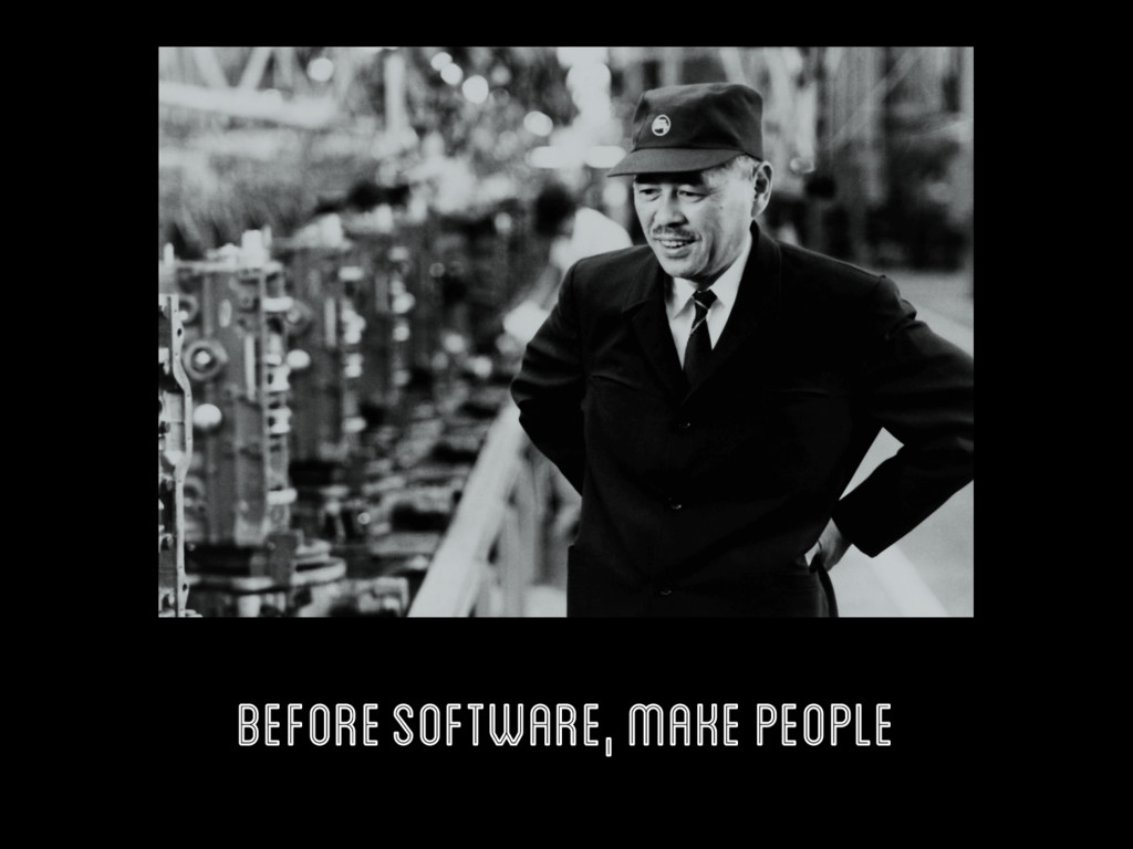before software, make people