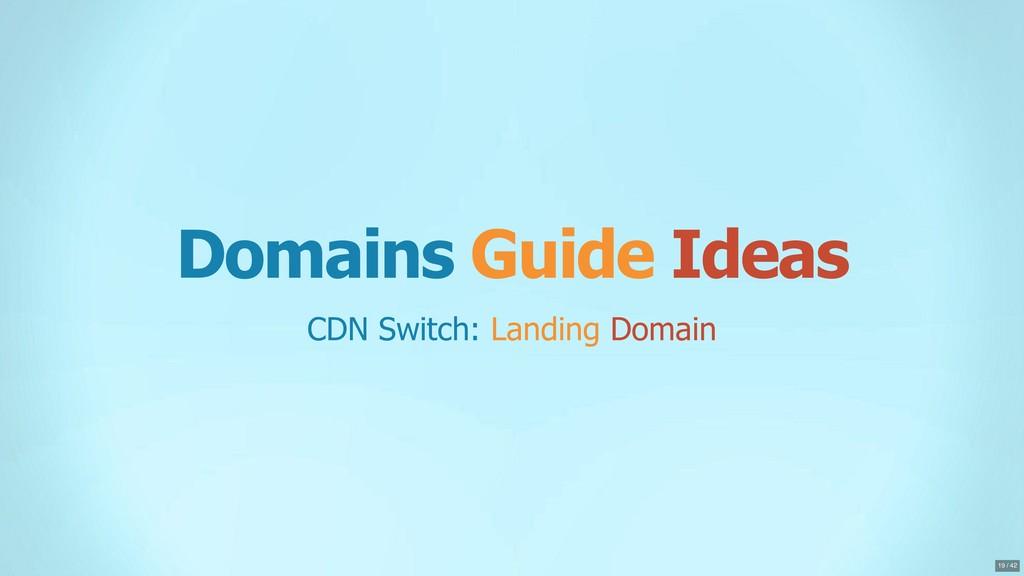 Domains Guide Ideas CDN Switch: Landing Domain ...