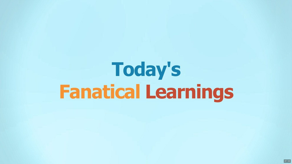 Today's Fanatical Learnings 37 / 42