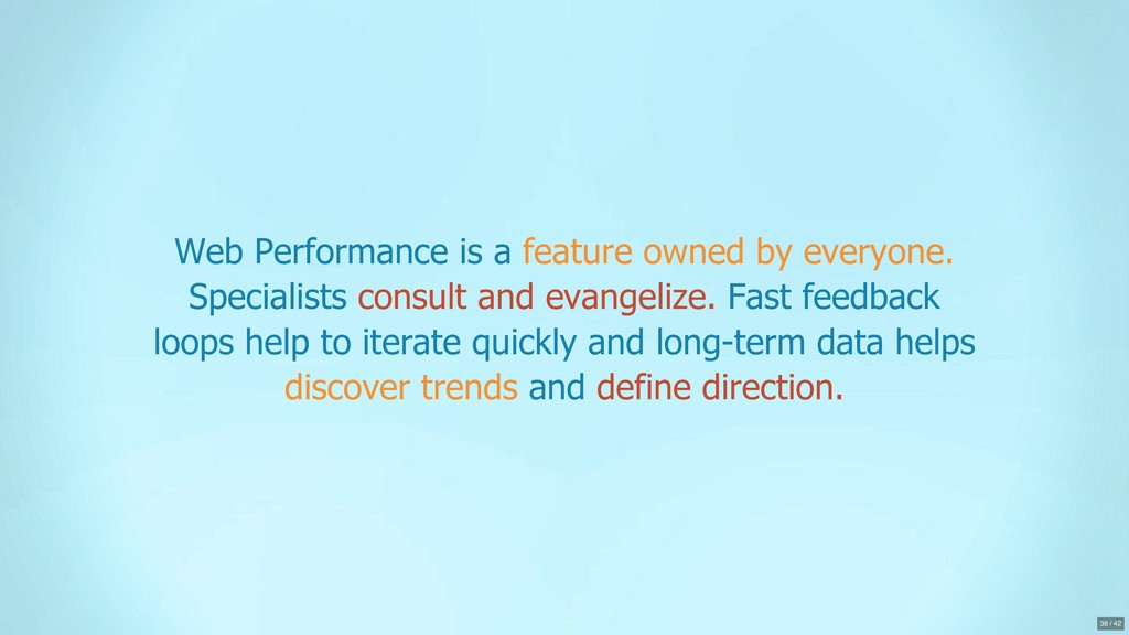 Web Performance is a feature owned by everyone....