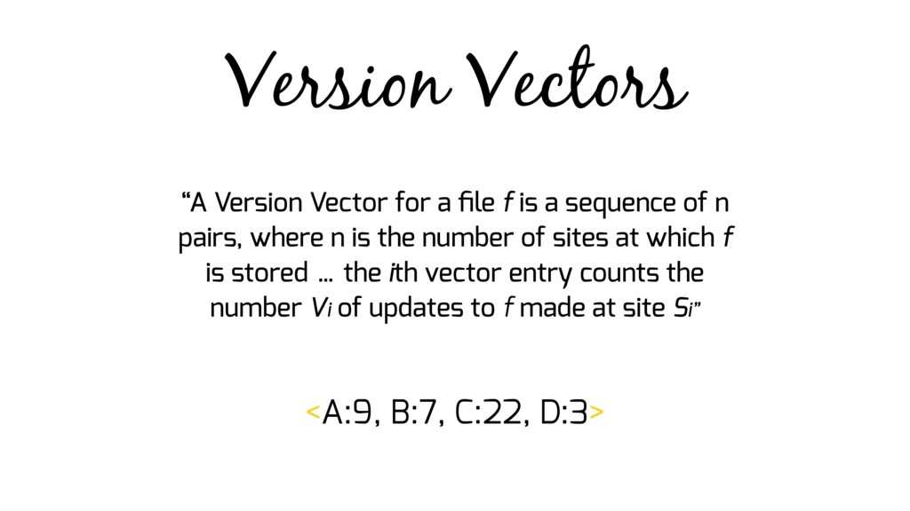 "Version Vectors ""A Version Vector for a file f i..."