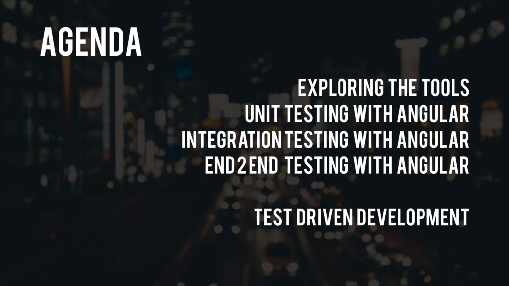 Agenda Exploring the Tools Unit Testing with An...