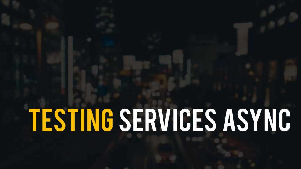 Testing Services ASYNC