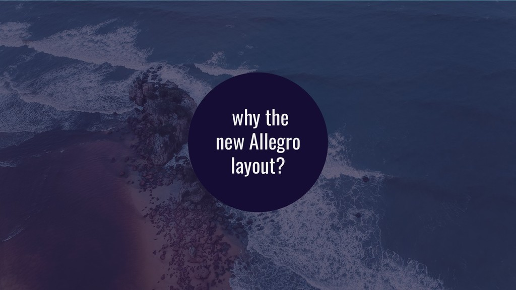 why the new Allegro layout?