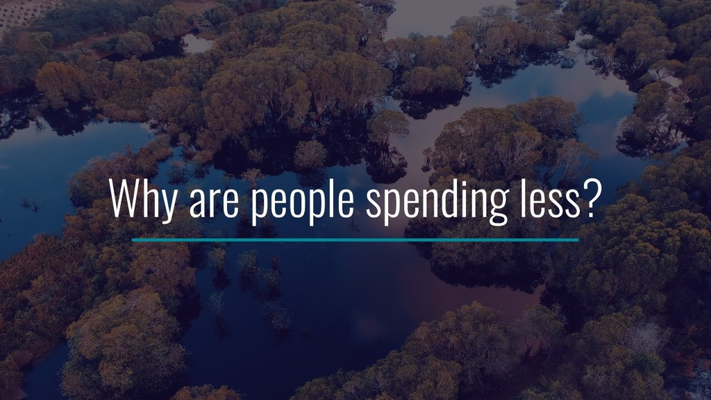 Why are people spending less?