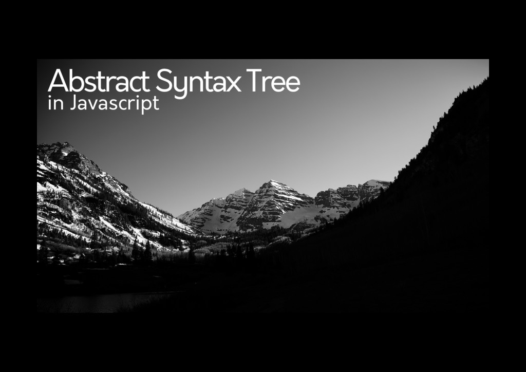 Abstract Syntax Tree in Javascript
