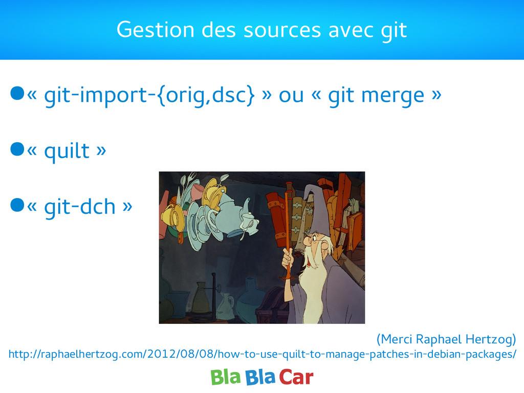 Gestion des sources avec git ●« git-import-{ori...