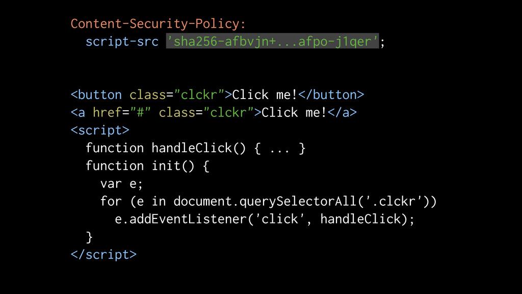 Content-Security-Policy: script-src 'sha256-afb...
