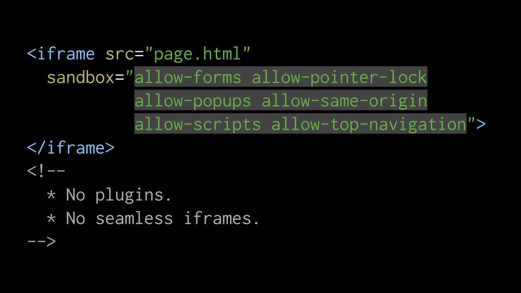 "<iframe src=""page.html"" sandbox=""allow-forms al..."