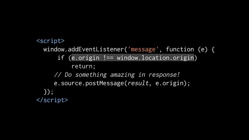 <script> window.addEventListener('message', fun...