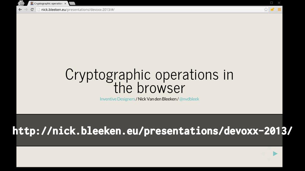 http://nick.bleeken.eu/presentations/devoxx-201...