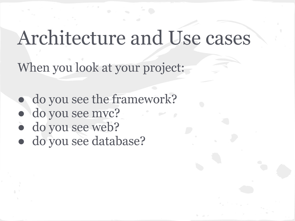 Architecture and Use cases When you look at you...
