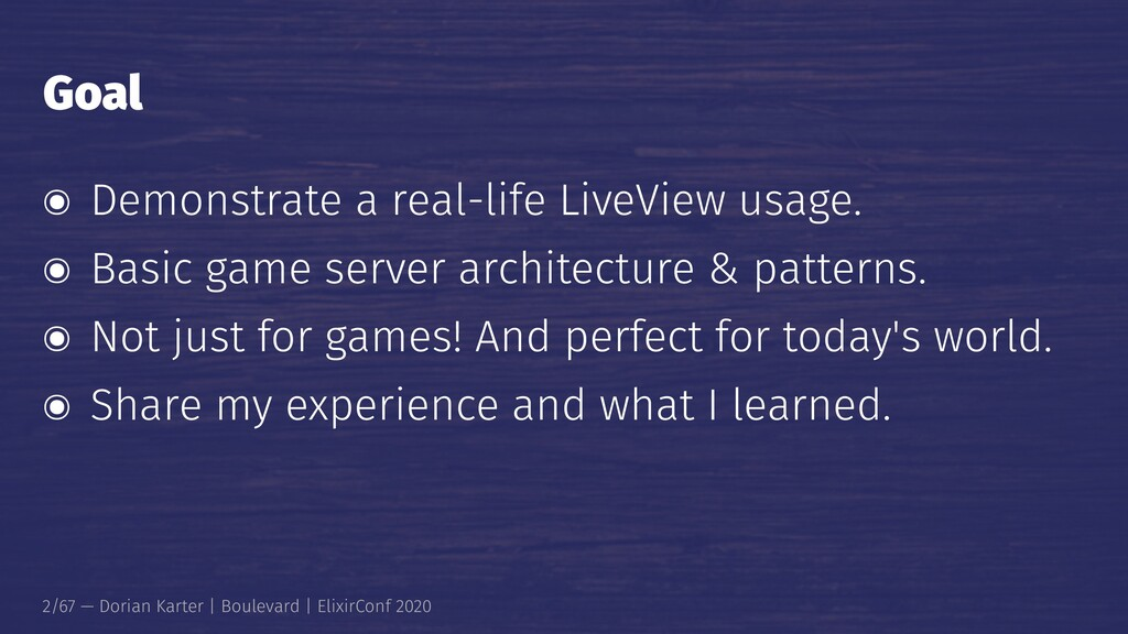 Goal ๏ Demonstrate a real-life LiveView usage. ...