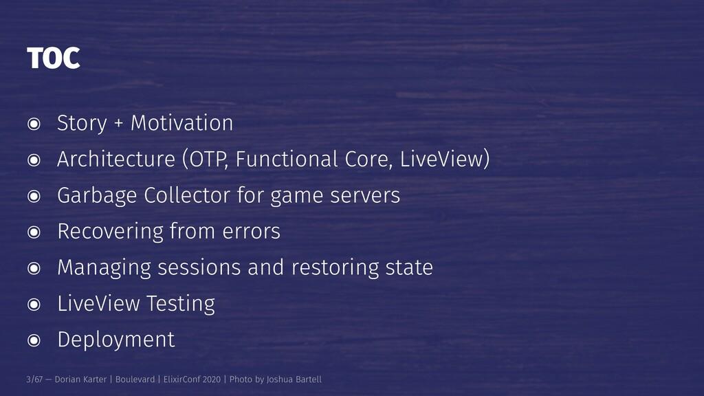TOC ๏ Story + Motivation ๏ Architecture (OTP, F...
