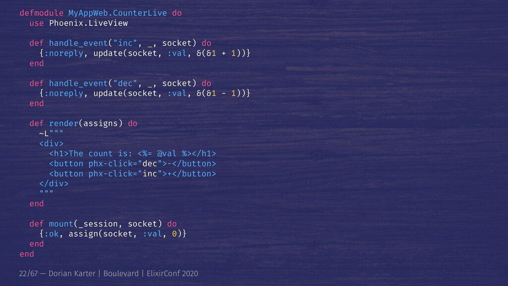 defmodule MyAppWeb.CounterLive do use Phoenix.L...