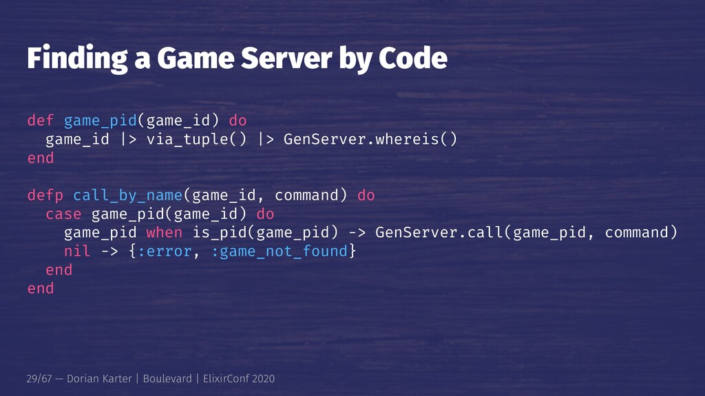 Finding a Game Server by Code def game_pid(game...