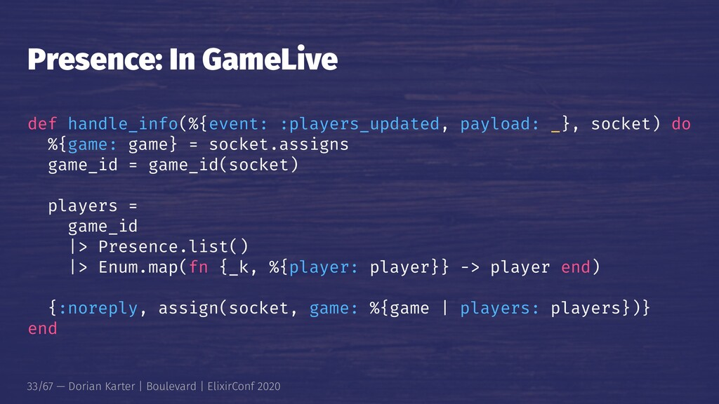 Presence: In GameLive def handle_info(%{event: ...