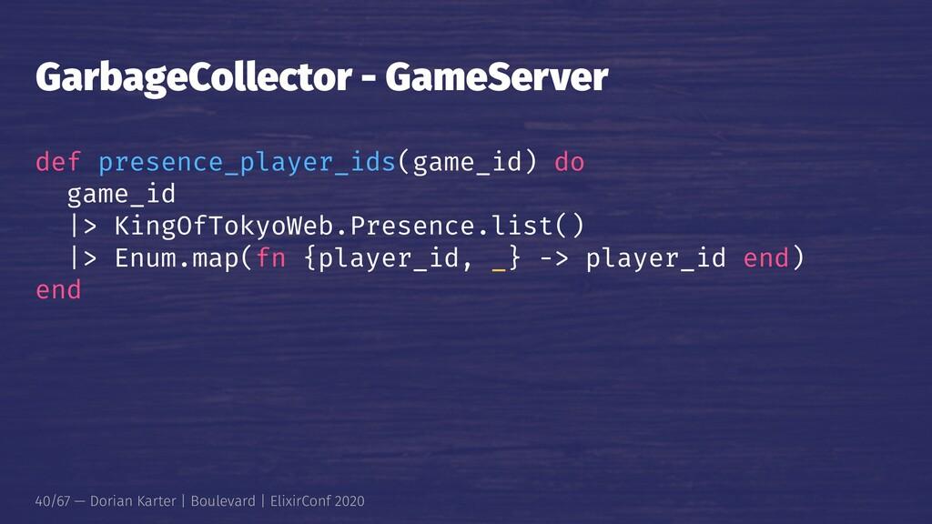 GarbageCollector - GameServer def presence_play...