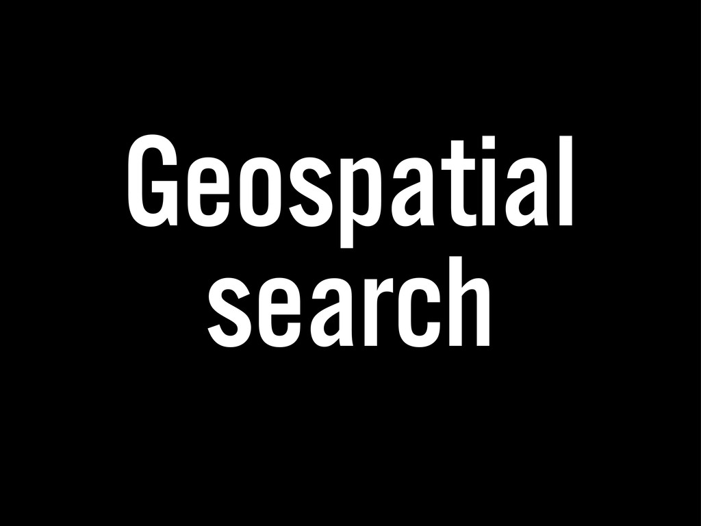 Geospatial search