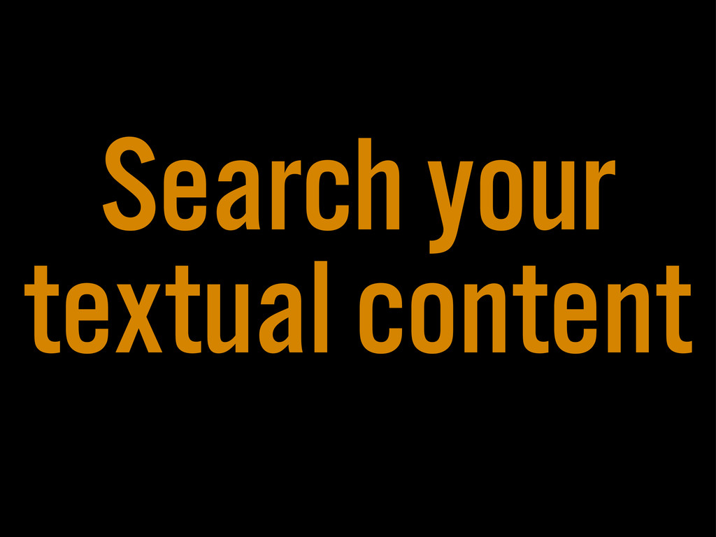 Search your textual content