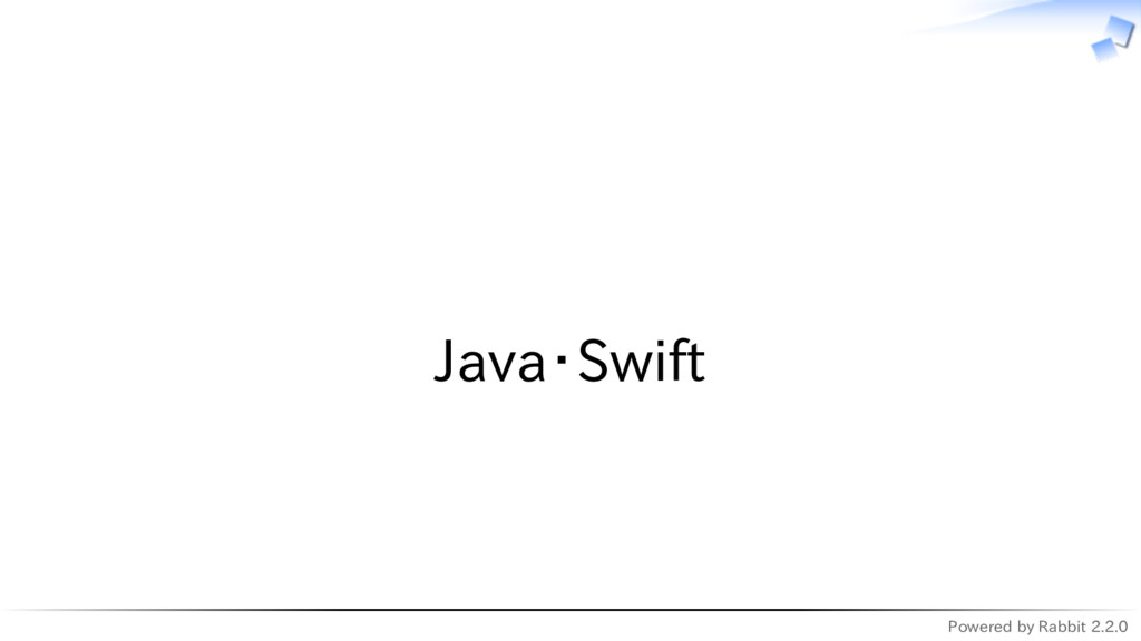 Powered by Rabbit 2.2.0   Java・Swift