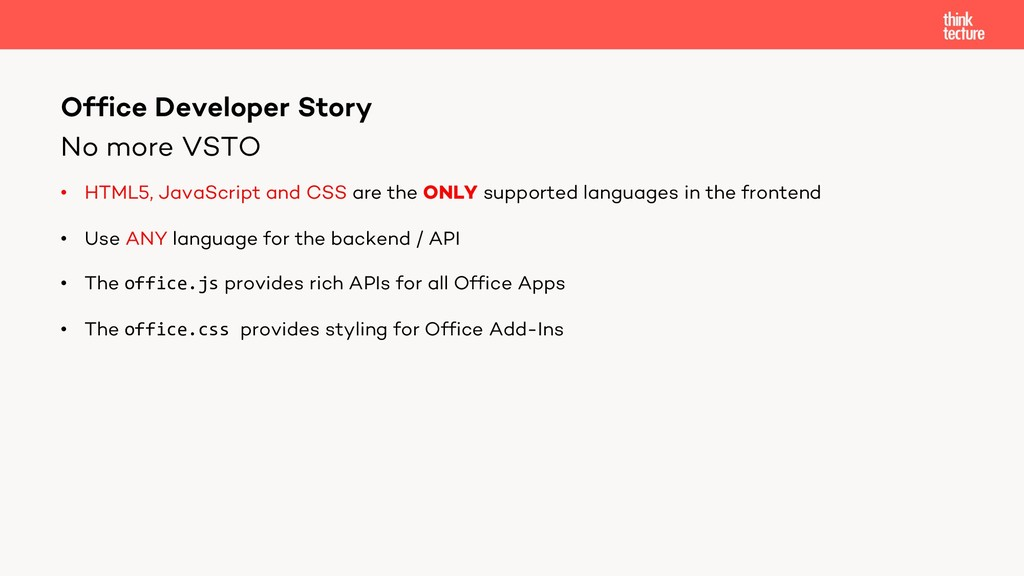 No more VSTO • HTML5, JavaScript and CSS are th...
