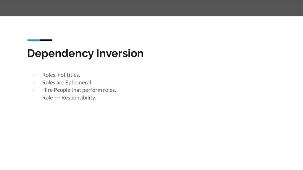 Dependency Inversion - Roles, not titles. - Rol...