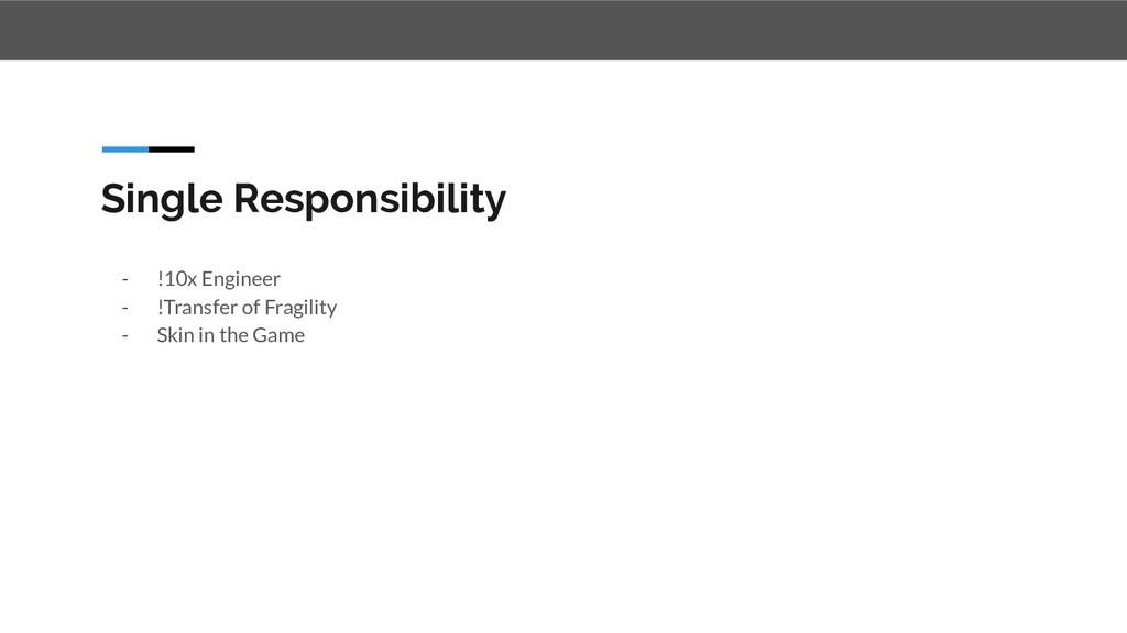 Single Responsibility - !10x Engineer - !Transf...