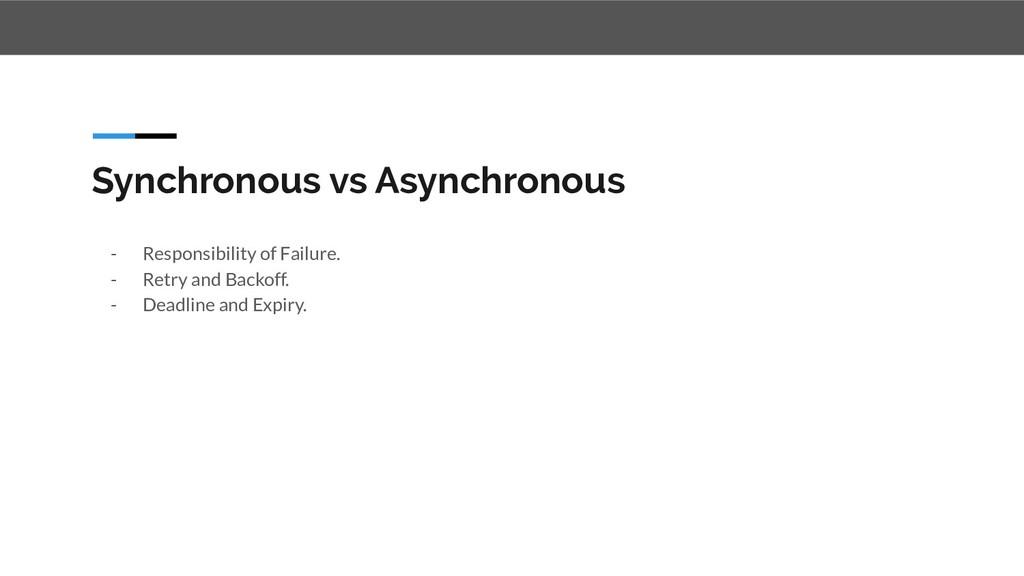 Synchronous vs Asynchronous - Responsibility of...