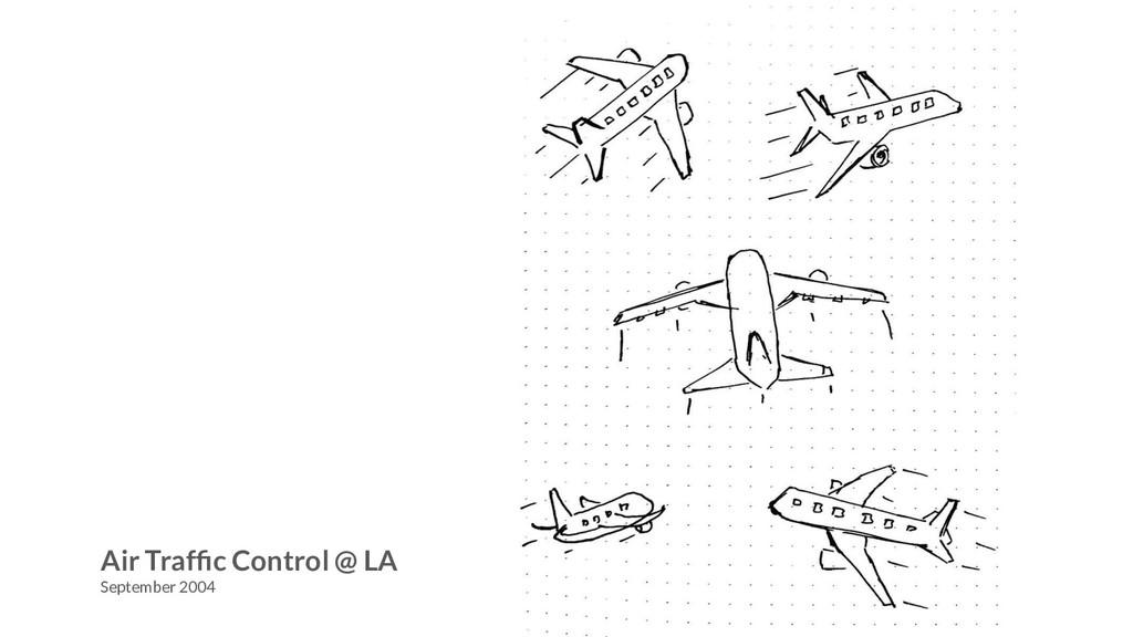 Air Traffic Control @ LA September 2004