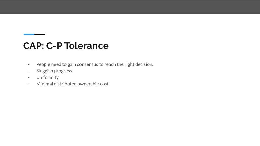 CAP: C-P Tolerance - People need to gain consen...