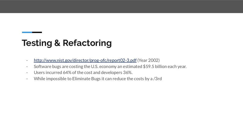 Testing & Refactoring - http://www.nist.gov/dir...