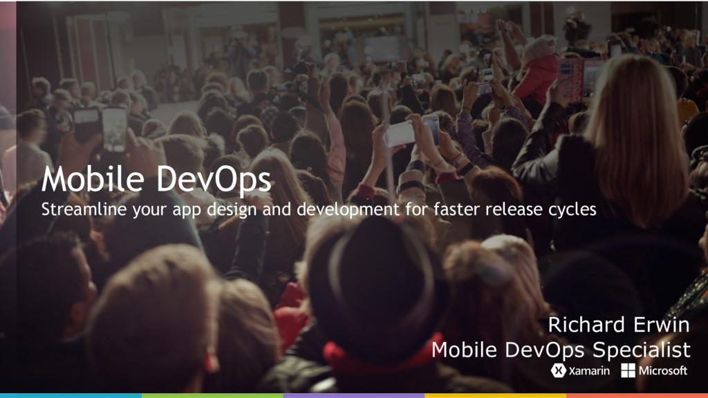 ` Mobile DevOps Streamline your app design and ...