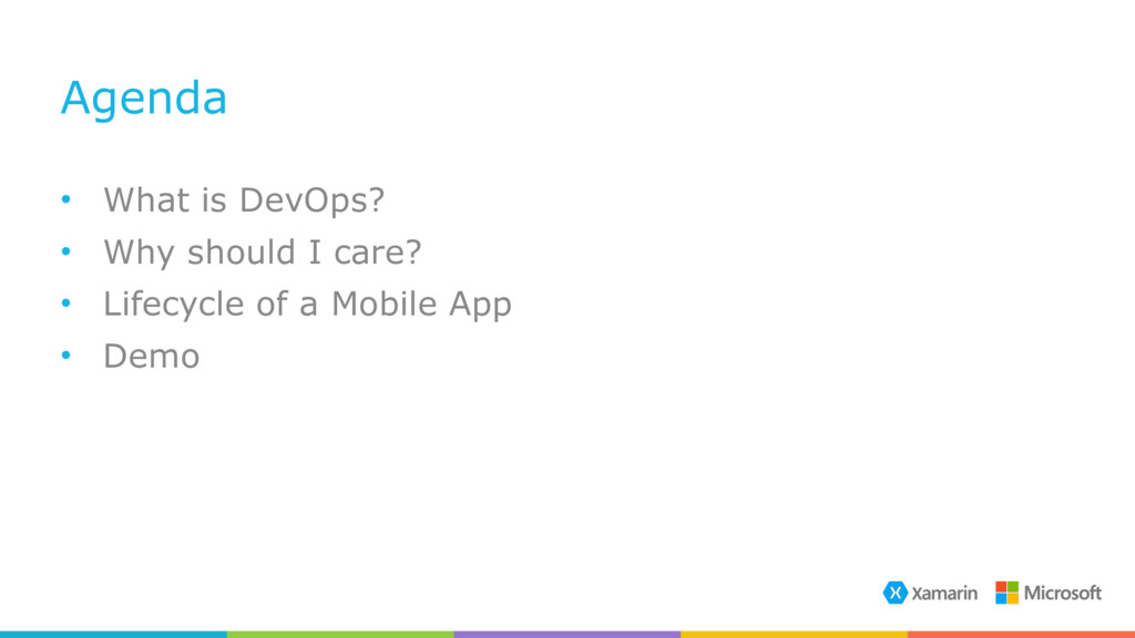 Agenda • What is DevOps? • Why should I care? •...