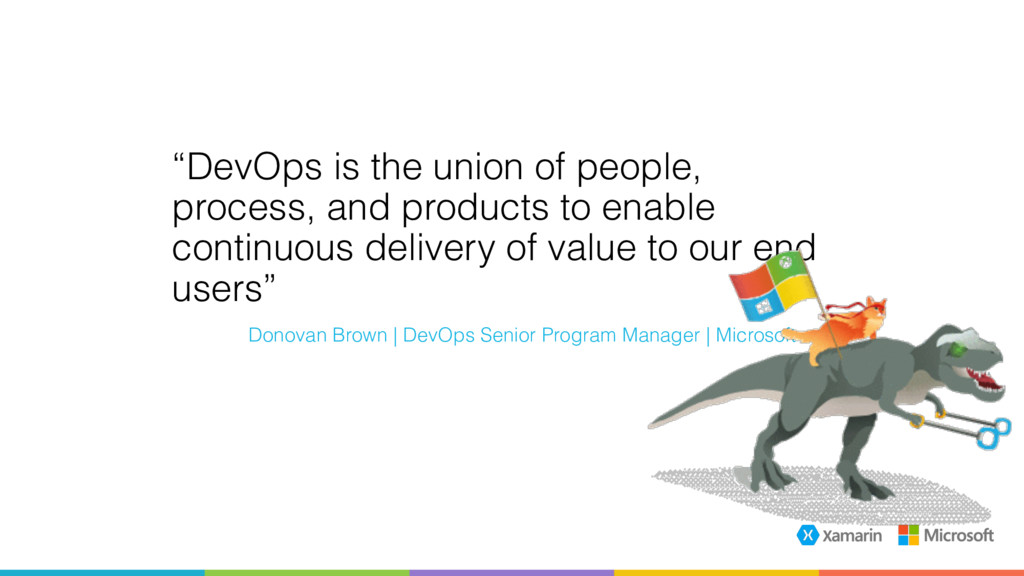 """""""DevOps is the union of people, process, and pr..."""