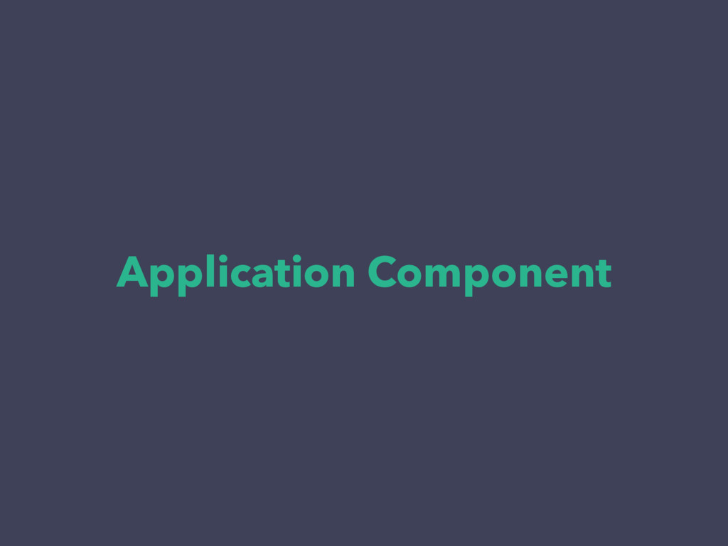 Application Component