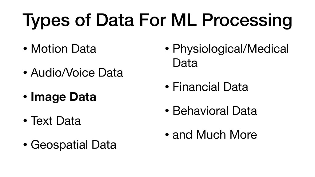 Types of Data For ML Processing • Motion Data  ...