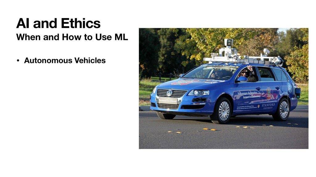 When and How to Use ML • Autonomous Vehicles AI...