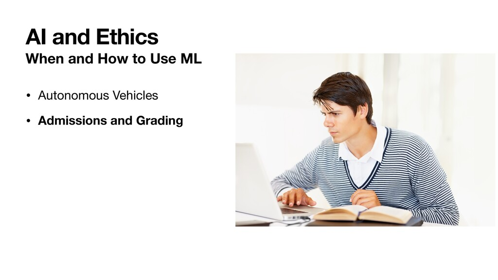 When and How to Use ML • Autonomous Vehicles  •...
