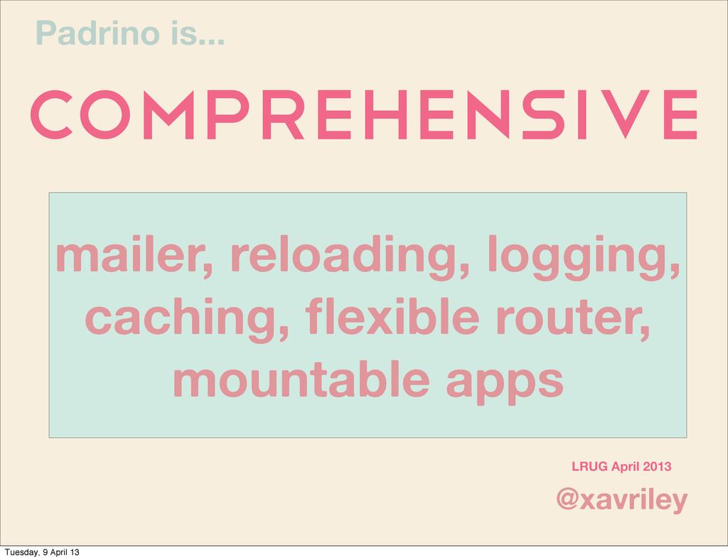 mailer, reloading, logging, caching, flexible ro...