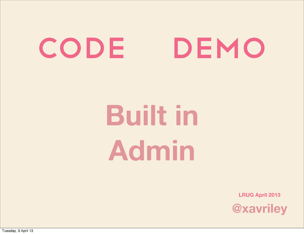 Code demo @xavriley LRUG April 2013 Built in Ad...