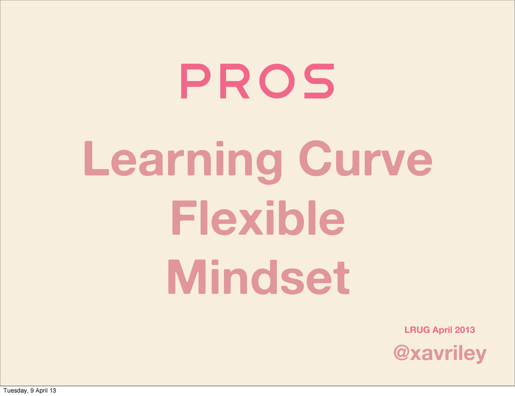 PROs @xavriley LRUG April 2013 Learning Curve F...