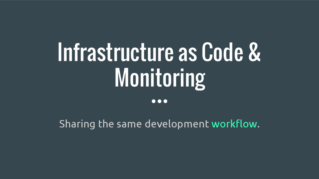 Infrastructure as Code & Monitoring Sharing the...